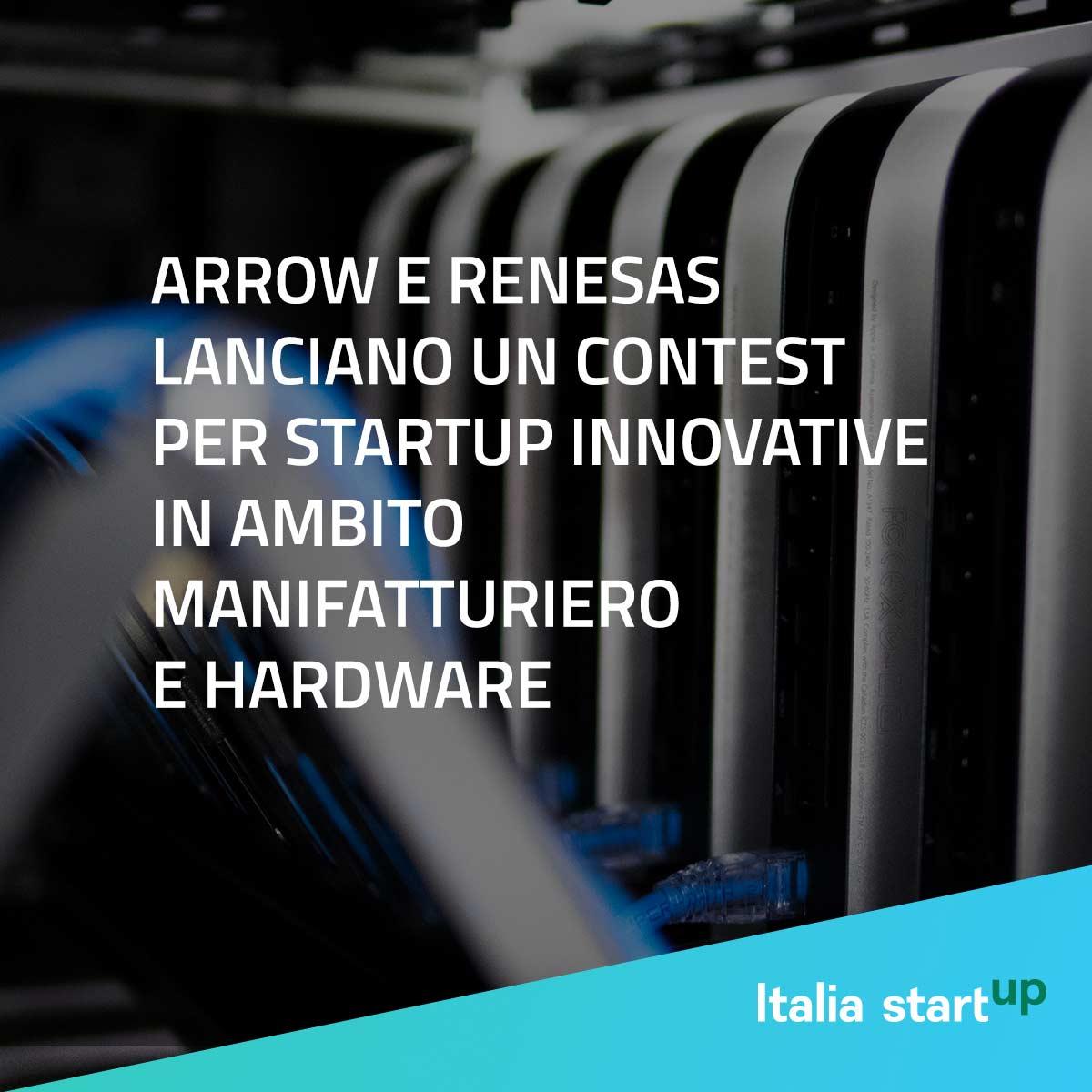 Arrow E Renesas Lanciano Un Contest Per Startup Innovative In Ambito Manifatturiero E Hardware